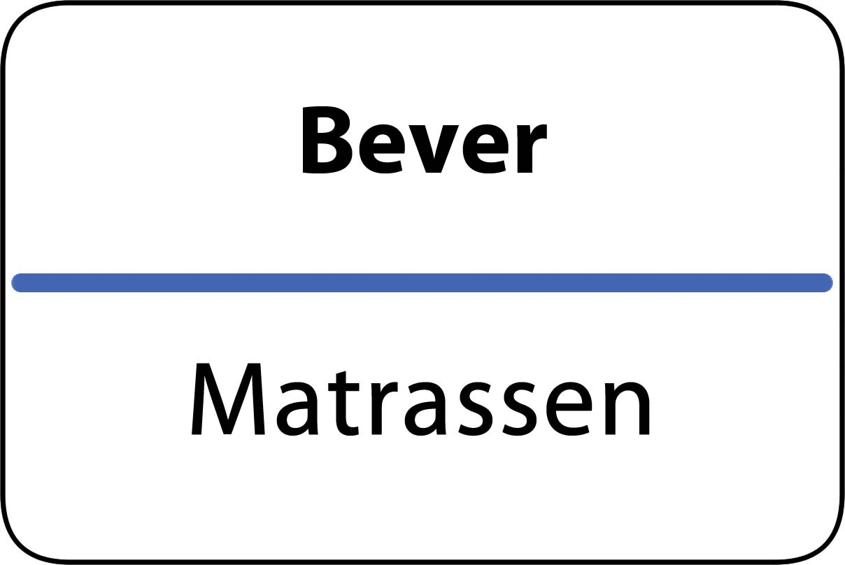 De beste matrassen in Bever